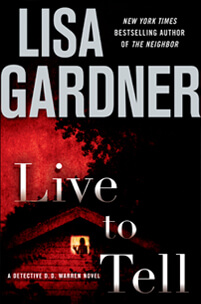 Lisa Gardner - Live To Tell (Hardcover)